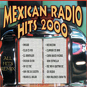 Play & Download Mexican Radio Hits 2000 by Various Artists | Napster