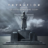 Play & Download Of Faith, Power and Glory by VNV Nation | Napster