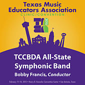 2015 Texas Music Educators Association (TMEA): Texas Community College Band Directors Association [TCCBDA] All-State Symphonic Band [Live] by Various Artists