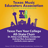 2015 Texas Music Educators Association (TMEA): Texas Two-Year College All-State Choir [Live] by Various Artists