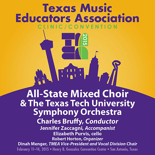 Play & Download 2015 Texas Music Educators Association (TMEA): All-State Mixed Choir with the Texas Tech University Chamber Orchestra (Live) by Texas All-State Mixed Choir | Napster