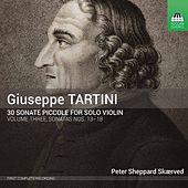 Tartini: 30 Sonate piccole for Solo Violin, Vol. 3 by Peter Sheppard Skærved