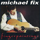 Play & Download Fingerpaintings by Michael Fix | Napster