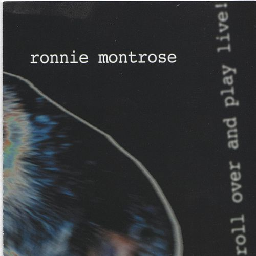 Play & Download Roll over and Play Live by Ronnie Montrose | Napster