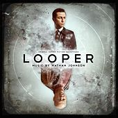 Play & Download Looper (Original Motion Picture Soundtrack) by Nathan Johnson | Napster