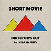 Short Movie: Director's Cut by Laura Marling