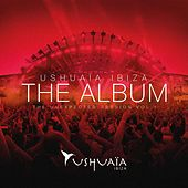 Play & Download Ushuaia Ibiza The Album - The Unexpected Session Volume 1 Album Sampler by Various Artists | Napster