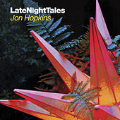 Late Night Tales - Jon Hopkins von Various Artists