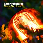 Late Night Tales - Franz Ferdinand von Various Artists