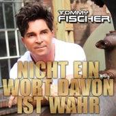 Play & Download Nicht ein Wort davon ist wahr by Tommy Fischer | Napster