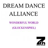 Play & Download Wonderful World (Glockenspiel) by Dream Dance Alliance | Napster