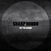 Off the Ground by Sharp Hondo