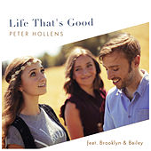 Play & Download Life That's Good by Peter Hollens | Napster