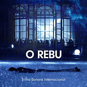 Play & Download O Rebu - Trilha Sonora Internacional by Various Artists | Napster