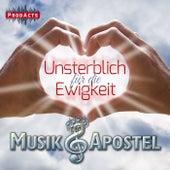 Play & Download Unsterblich für die Ewigkeit by Musikapostel | Napster