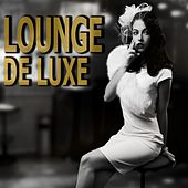 Play & Download Lounge De Luxe by Various Artists | Napster