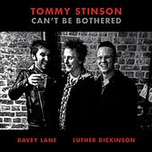 Play & Download Can't Be Bothered (feat. Luther Dickinson & Davey Lane) by Tommy Stinson | Napster