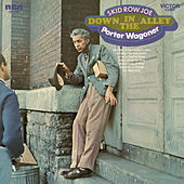 Play & Download Down In the Alley by Porter Wagoner | Napster
