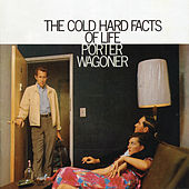 Play & Download The Cold Hard Facts of Life by Porter Wagoner | Napster