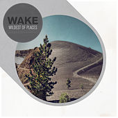 Wildest Of Places - EP by Wake