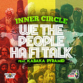 We The People Ha Fi Talk by Inner Circle