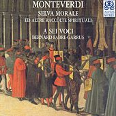 Monteverdi: Selva morale e spirituale by Bernard Fabre-Garrus
