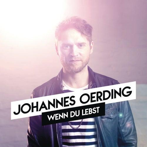Play & Download Wenn du lebst (Remix) by Johannes Oerding | Napster