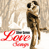 Play & Download Silver Screen Love Songs by Various Artists | Napster