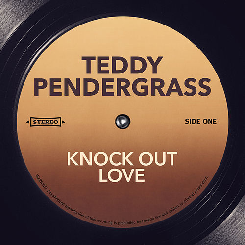 Knock Out Love von Teddy Pendergrass