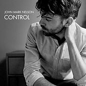 Play & Download Control by John Mark Nelson | Napster
