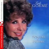 Play & Download Tómame o Déjame (Digitally Remastered) by Eydie Gorme | Napster
