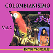 Colombianísimo Éxitos Tropicales, Vol. 2 by Colombianisimo