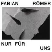 Nur Für uns by Fabian Römer (F.R.)
