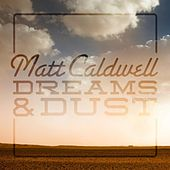 Dreams and Dust by Matt Caldwell