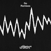 Play & Download Go by The Chemical Brothers | Napster