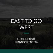 East to Go West by Shannon Kennedy