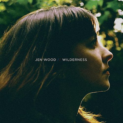 Play & Download Wilderness by Jen Wood | Napster