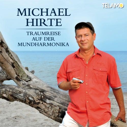 Traumreise auf der Mundharmonika von Michael Hirte