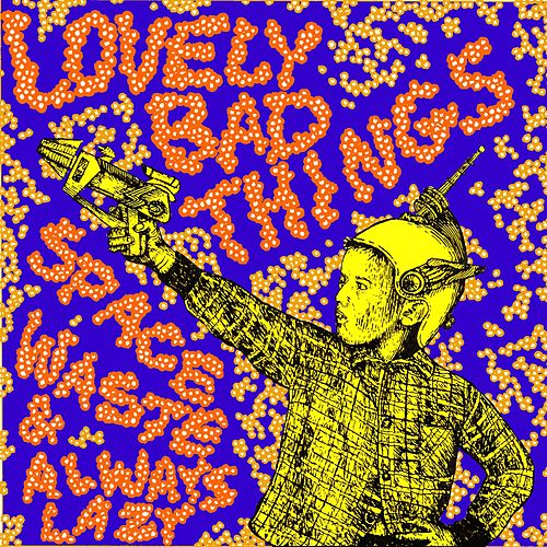 Play & Download Space Waste / Always Lazy by The Lovely Bad Things | Napster
