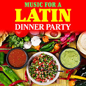 Play & Download Music for a Latin Dinner Party by Various Artists | Napster