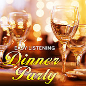 Play & Download Easy Listening Dinner Party by Various Artists | Napster