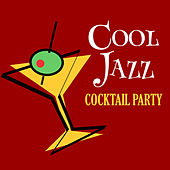 Cool Jazz Cocktail Party by Various Artists