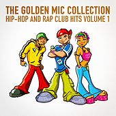Play & Download The Golden Mic Collection, Vol. 1 (30 Hip-Hop and Rap Club Hits) by Hip Hop All-Stars | Napster
