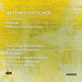 Matthias Pintscher: en sourdine, tenebrae & Reflections on Narcissus by Various Artists