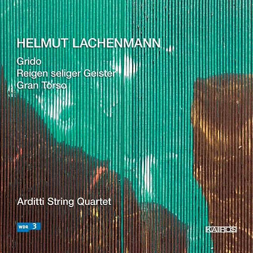 Lachenmann: String Quartets Nos. 1-3 by Arditti String Quartet