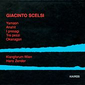 Play & Download Giacinto Scelsi: Yamaon, I presagi, 3 Pezzi, Anahit & Oknagon by Various Artists | Napster