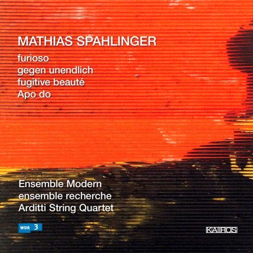 Mathias Spahlinger: Furioso, Gegen unendlich & Apo do by Various Artists