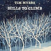 Play & Download Hills to Climb by Tim Myers | Napster