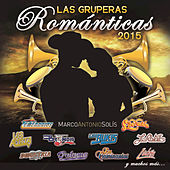 Play & Download Las Gruperas Románticas 2015 by Various Artists | Napster