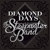 Play & Download Diamond Days: The Best of the Steepwater Band 2006-14 by The Steepwater Band | Napster